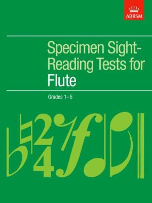 Specimen Sight-Reading Tests for Flute, Grades 1-5 9781854728371