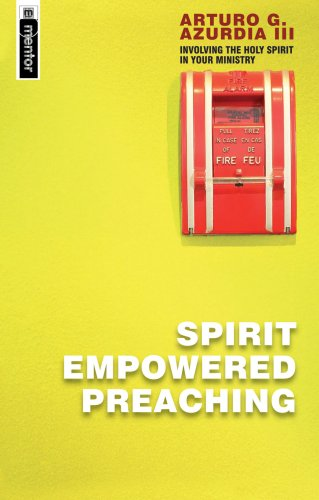 Spirit Empowered Preaching: Involve the Holy Spirit in Yoour Ministry 9781857924138