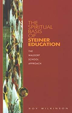 Spiritual Basis of Steiner Educati 9781855840652