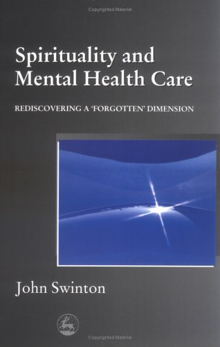 Spirituality in Mental Health Care: Rediscovering a Forgotten Dimension