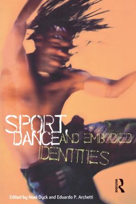 Sport, Dance and Embodied Identities 9781859736401