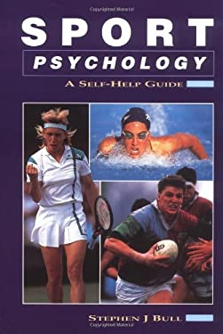 Sports Psychology: A Self-Help Guide 9781852235680