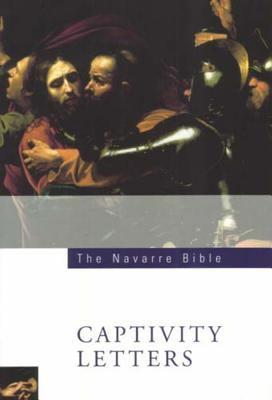 St Paul's Captivity Letters: Ephesians, Philippians, Colossians, Philemon 9781851829088