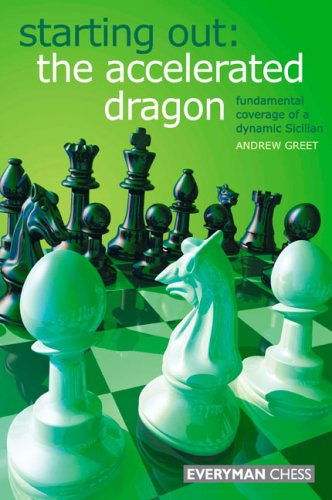 Starting Out: The Accelerated Dragon: Fundamental Coverage of a Dynamic Sicilian 9781857445305