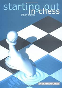 Starting Out in Chess Starting Out in Chess 9781857442267