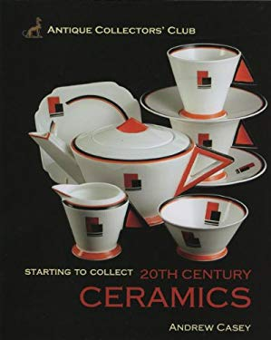 Starting to Collect 20th Century Ceramics 9781851495146