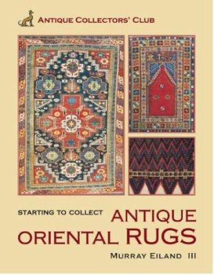 Starting to Collect Oriental Rugs 9781851494064
