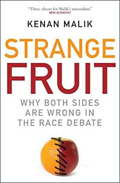 Strange Fruit: Why Both Sides Are Wrong in the Race Debate 9781851686650