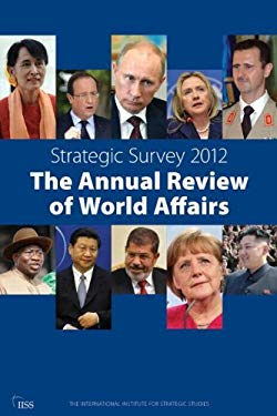 Strategic Survey 2012: The Annual Review of World Affairs 9781857436532