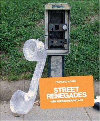 Street Renegades: New Underground Art 9781856695299