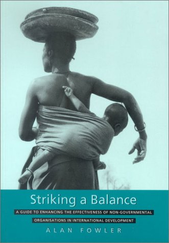 Striking a Balance: A Guide to Enhancing the Effectiveness of Non-Governmental Organisations in International Development 9781853833250