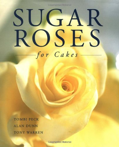 Sugar Roses for Cakes Sugar Roses for Cakes 9781853919084