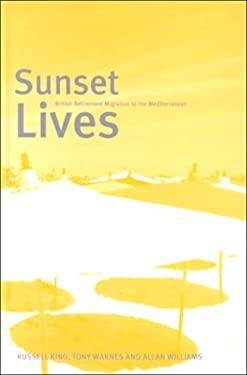 Sunset Lives: British Retirement Migration to the Mediterranean 9781859733578
