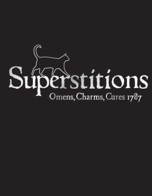 Superstitions: Omens, Charms, Cures 1787 9781851242863