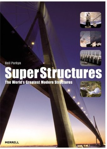 Superstructures: The World's Greatest Modern Structures 9781858942384