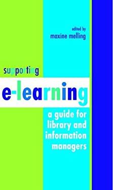 Supporting E-Learning: A Guide for Library and Information Managers 9781856045353