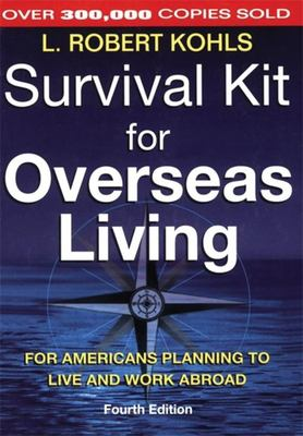 Survival Kit for Overseas Living for Americans Planning to Live and Work Abroad 9781857882926