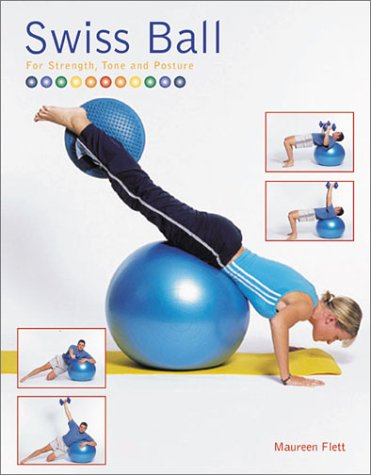 Swiss Ball: For Strength, Tone and Posture 9781856486637