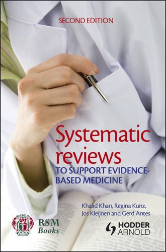 Systematic Reviews to Support Evidence-Based Medicine 9781853157943