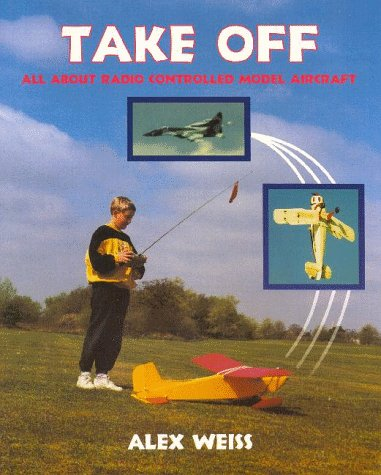 Take Off: All about R/C Model Aircraft