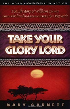 Take Your Glory Lord 9781852402549