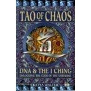 Tao of Chaos: Merging East and West 9781852308063