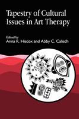 Tapestry of Cultural Issues in Art Therapy 9781853025761