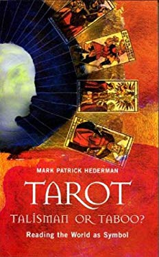 Tarot: Talisman or Taboo?: Reading the World as Symbol 9781856079020