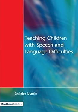 Teaching Children with Speech and Language Difficulties 9781853465857