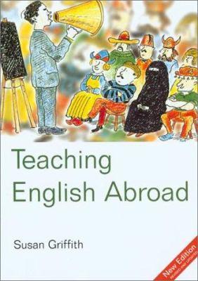 Teaching English Abroad: Talk Your Way Around the World 9781854582751