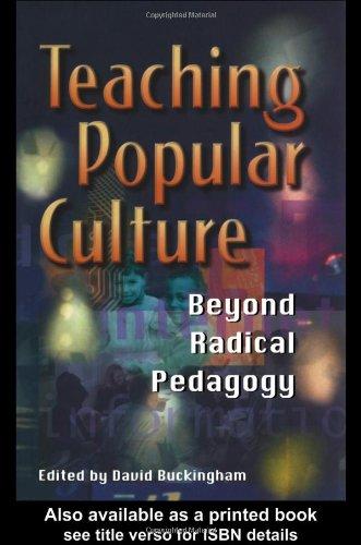Teaching Popular Culture: Beyond Radical Pedagogy 9781857287936