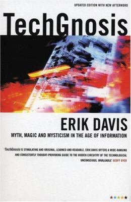 Techgnosis: Myth, Magic & Mysticism in the Age of Information 9781852427726