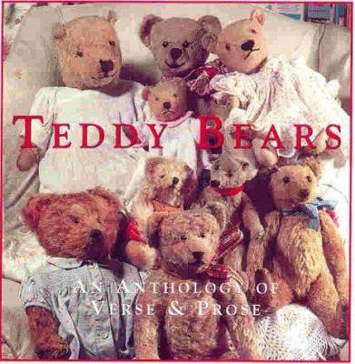 Teddy Bears: An Anthology of Verse & Prose 9781859671153