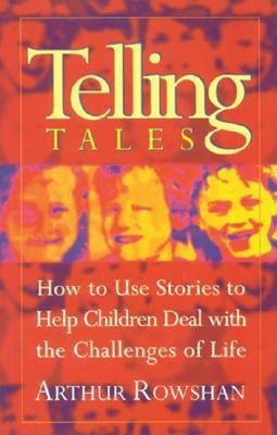Telling Tales: How to Use Stories to Help Your Children Overcome Their Problems