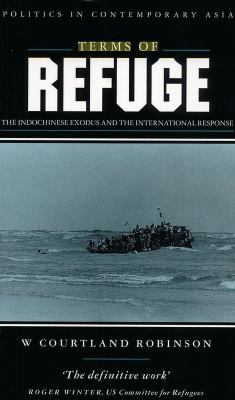 Terms of Refuge: The Indochinese Exodus and the International Response 9781856496100