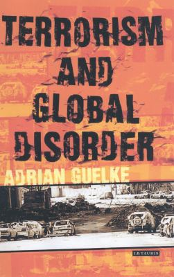 Terrorism and Global Disorder: Political Violence in the Contemporary World 9781850438045