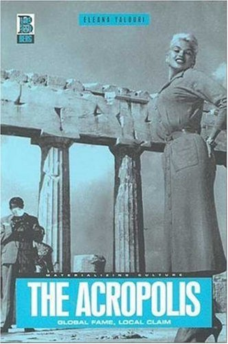 The Acropolis: Global Fame, Local Claim 9781859735909