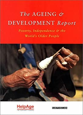 The Ageing and Development Report: Poverty, Independence and the World's Older People 9781853836480