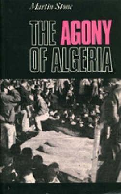 The Agony of Algeria 9781850651772