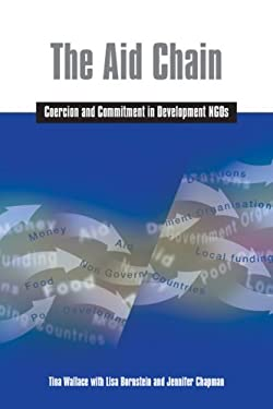 The Aid Chain: Coercion and Commitment in Development NGOs 9781853396267