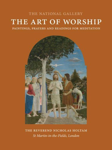 The Art of Worship: Paintings, Prayers, and Readings for Meditation 9781857095319