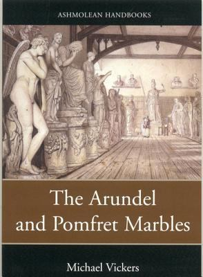 The Arundel and Pomfret Marbles in Oxford 9781854442079