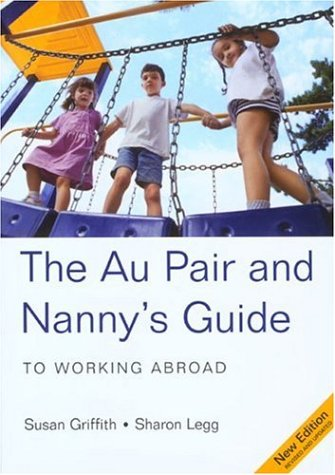 The Au Pair & Nanny's Guide to Working Abroad 9781854583475