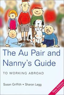 The Au Pair and Nanny's Guide: To Working Abroad 9781854582935