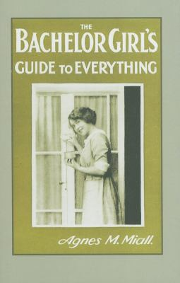 The Bachelor Girl's Guide to Everything: The Girl on Her Own 9781851685837