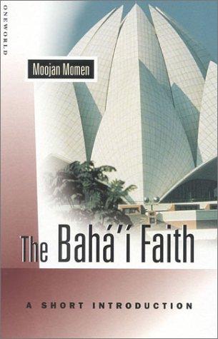 The Baha'i Faith: A Short Introduction 9781851682096