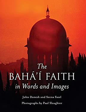 The Baha'i Faith in Words and Images 9781851682164