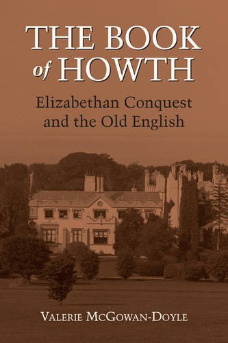 The Book of Howth: Elizabethan Conquest and the Old English 9781859184684