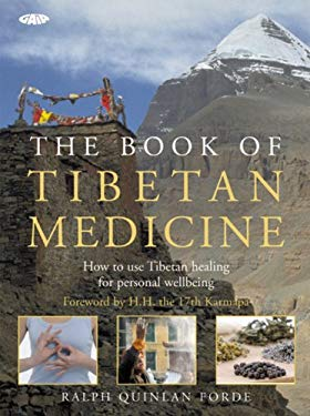 The Book of Tibetan Medicine: How to Use Tibetan Healing for Personal Wellbeing 9781856752763