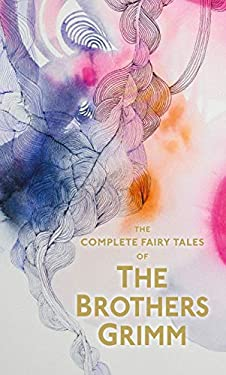 Brothers Grimm: The Complete Fairy Tales (Illustrated) 9781853268984